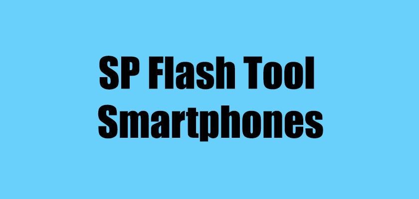 SP Flash Tool For Your Smartphones